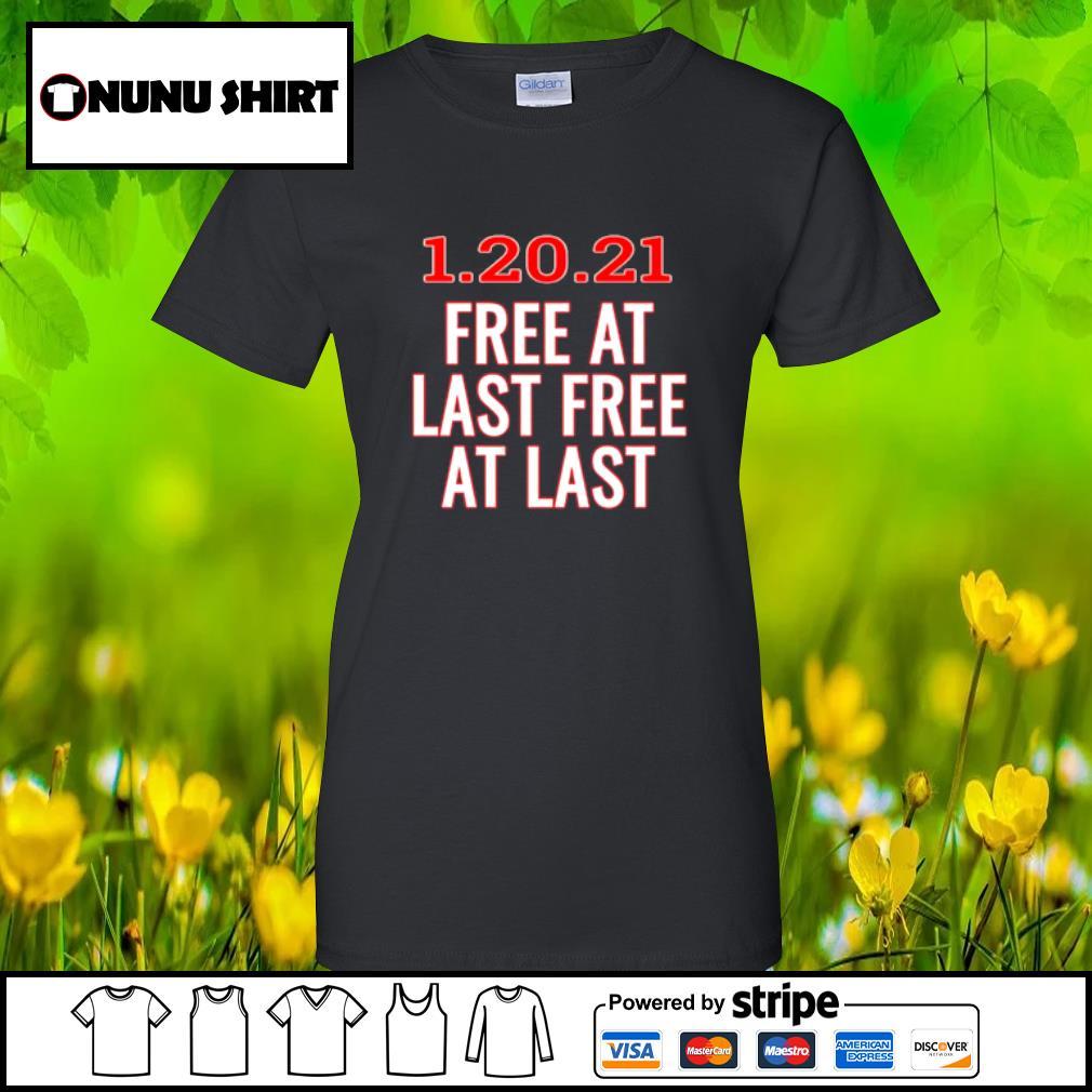 1.20.21 free at last free at last s ladies tee