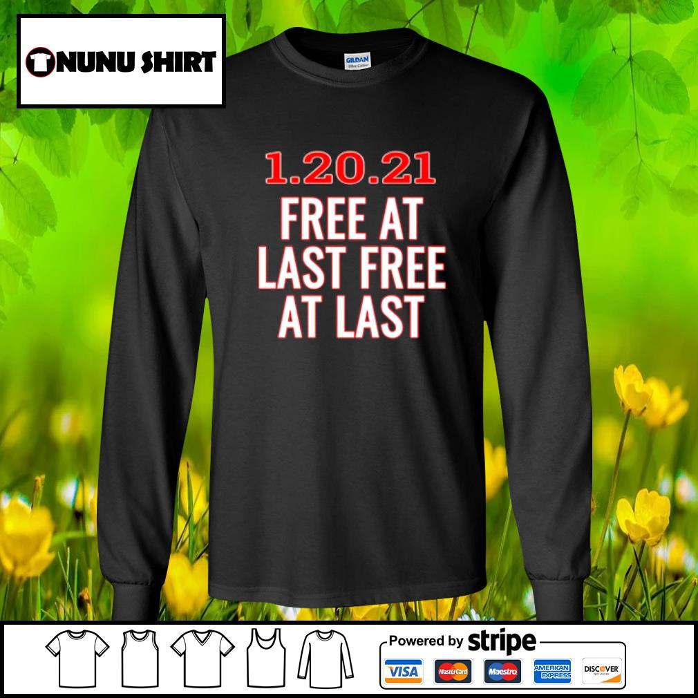 1.20.21 free at last free at last s longsleeve tee