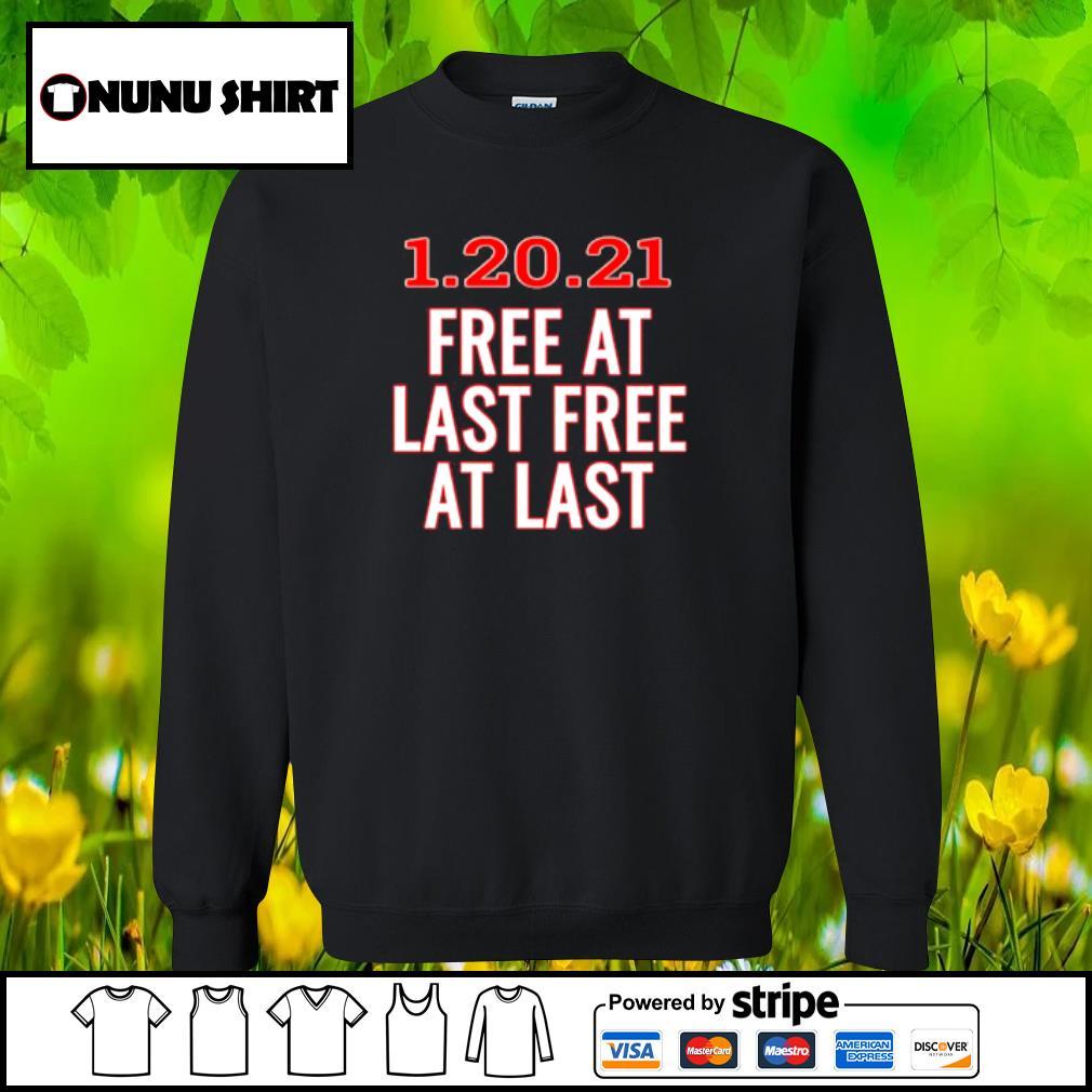 1.20.21 free at last free at last s sweater