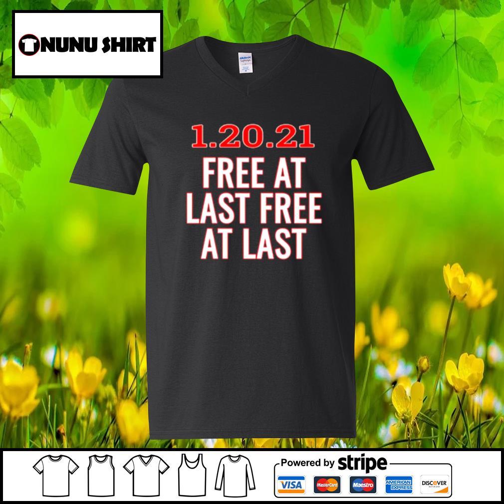 1.20.21 free at last free at last s v-neck t-shirt