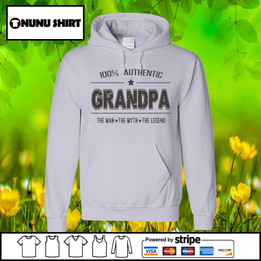 100% authentic grandpa the man the myth the legend s hoodie