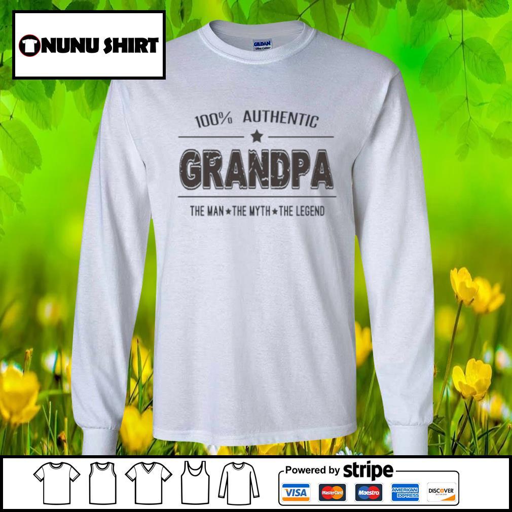 100% authentic grandpa the man the myth the legend s longsleeve tee