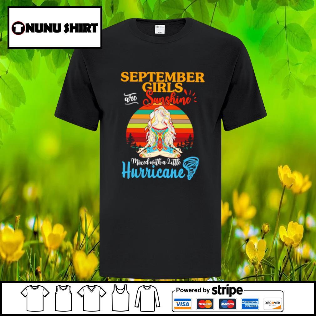 Yoga September girls are sunshine mixed with a little hurricane shirt
