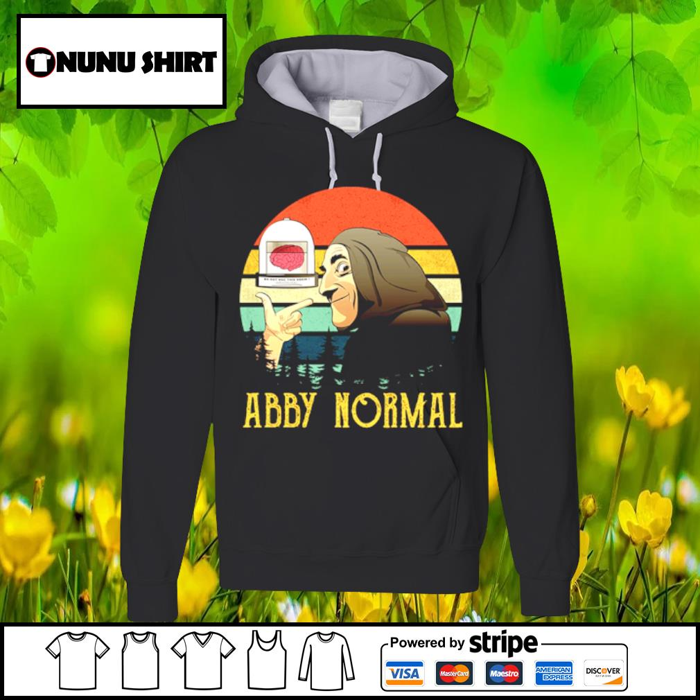 Do not use the again abby normal vintage s hoodie
