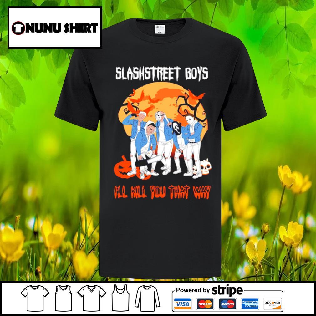 Horror Characters slashstreet boys ill kill you that way halloween shirt