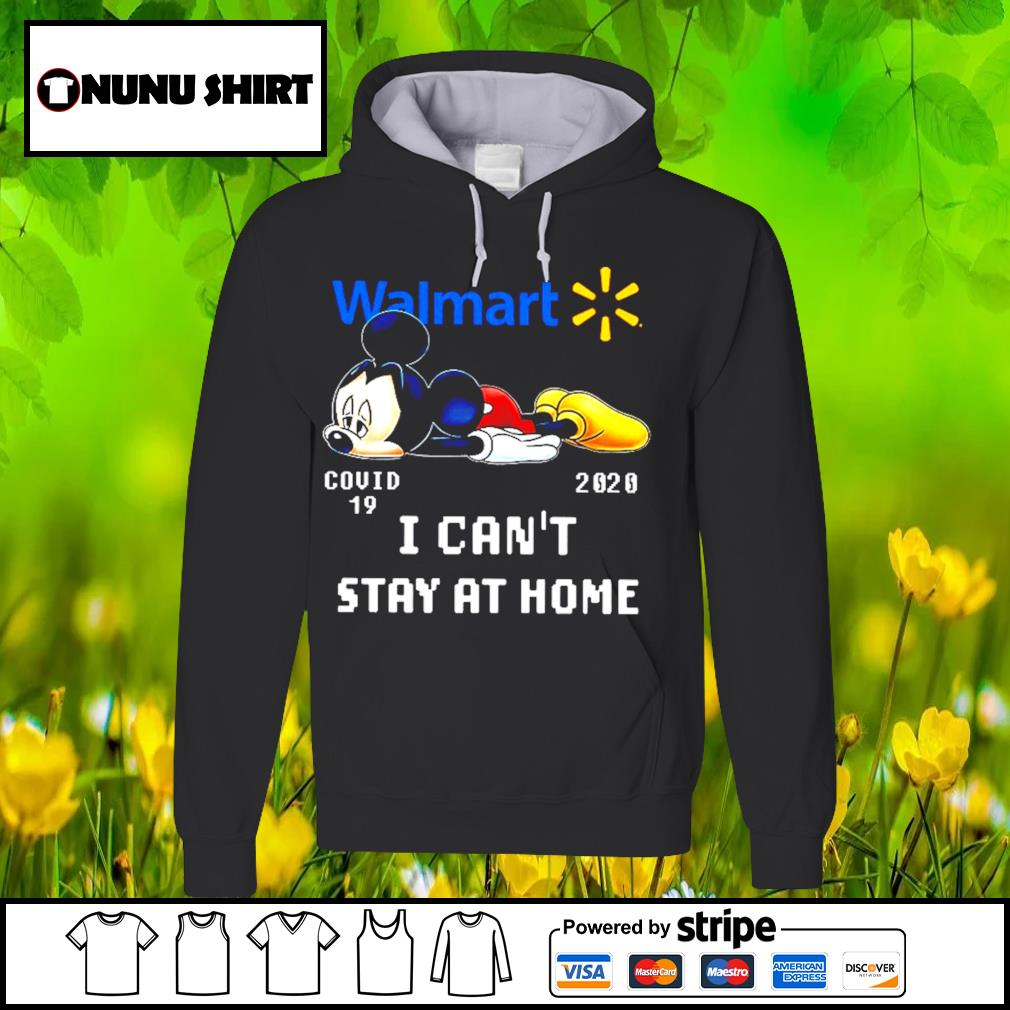 Walmart I can't stay at home Covid 19 2020 s hoodie