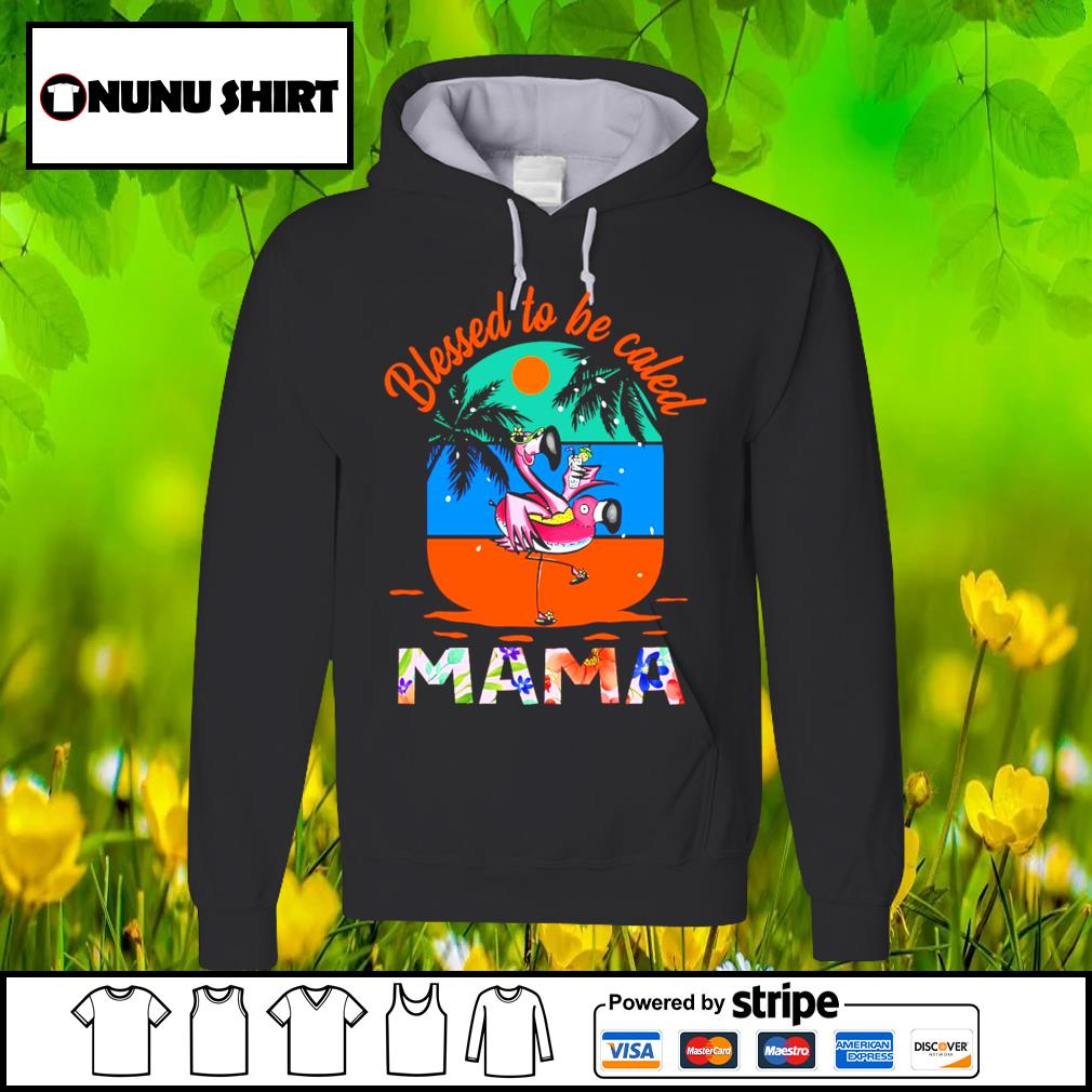 Flamingo blessed to be caled mama s hoodie