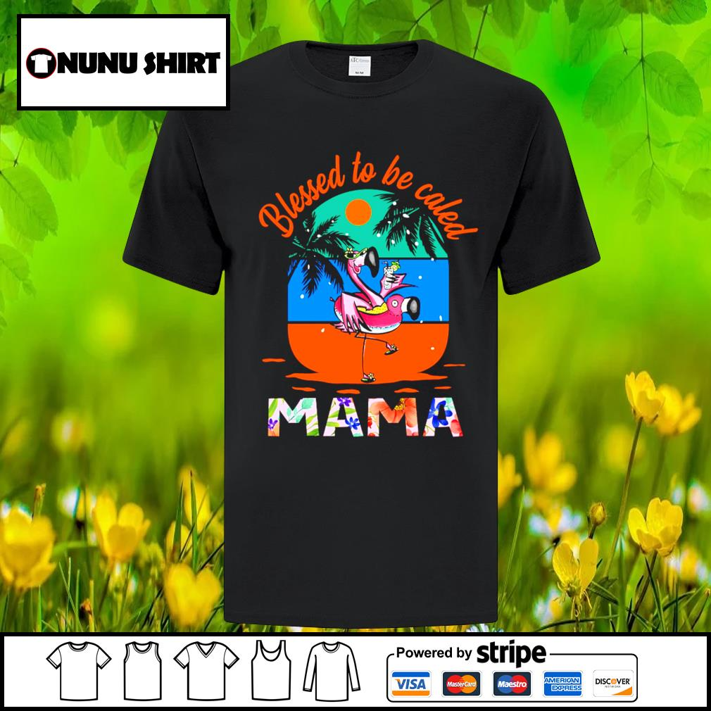 Flamingo blessed to be caled mama shirt