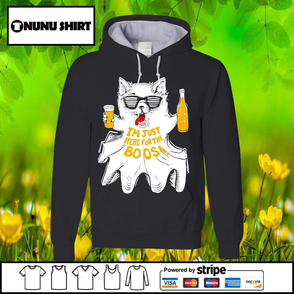 Ghost cat beer I_m just here for the boos s hoodie
