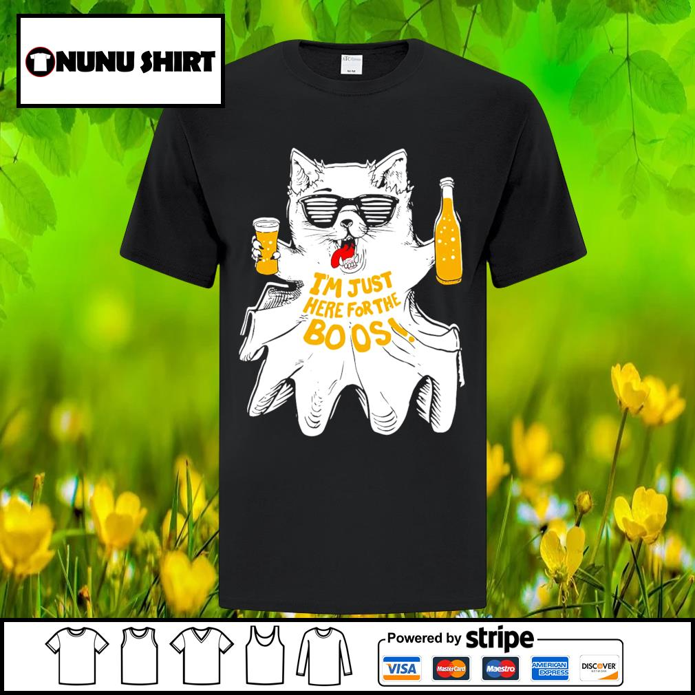 Ghost cat beer I_m just here for the boos shirt