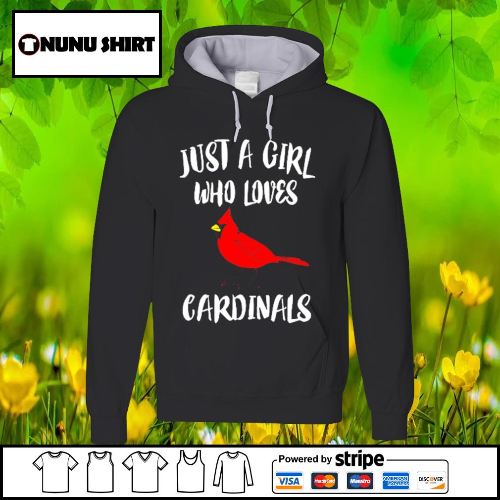 Just a girl who loves cardinals s hoodie