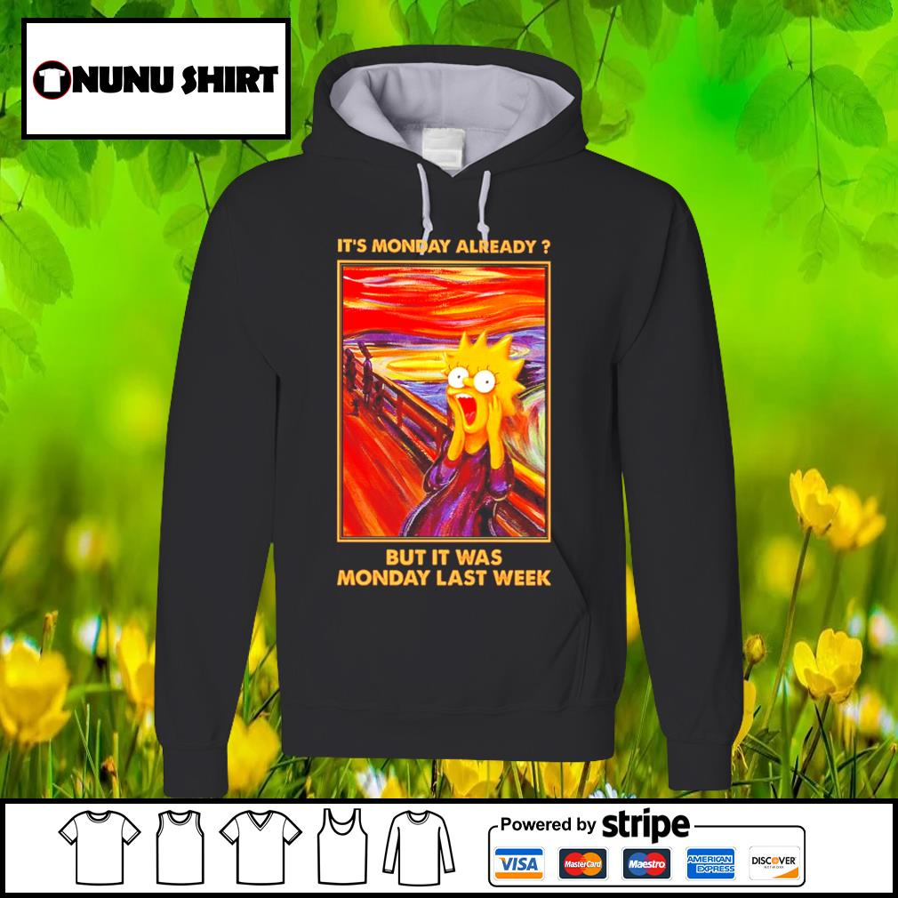Ssimpson It_s Monday already but it was Monday last week s hoodie