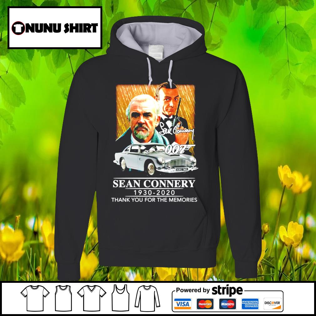 007 Sean Connery 1930-2020 thank you for the memories s hoodie