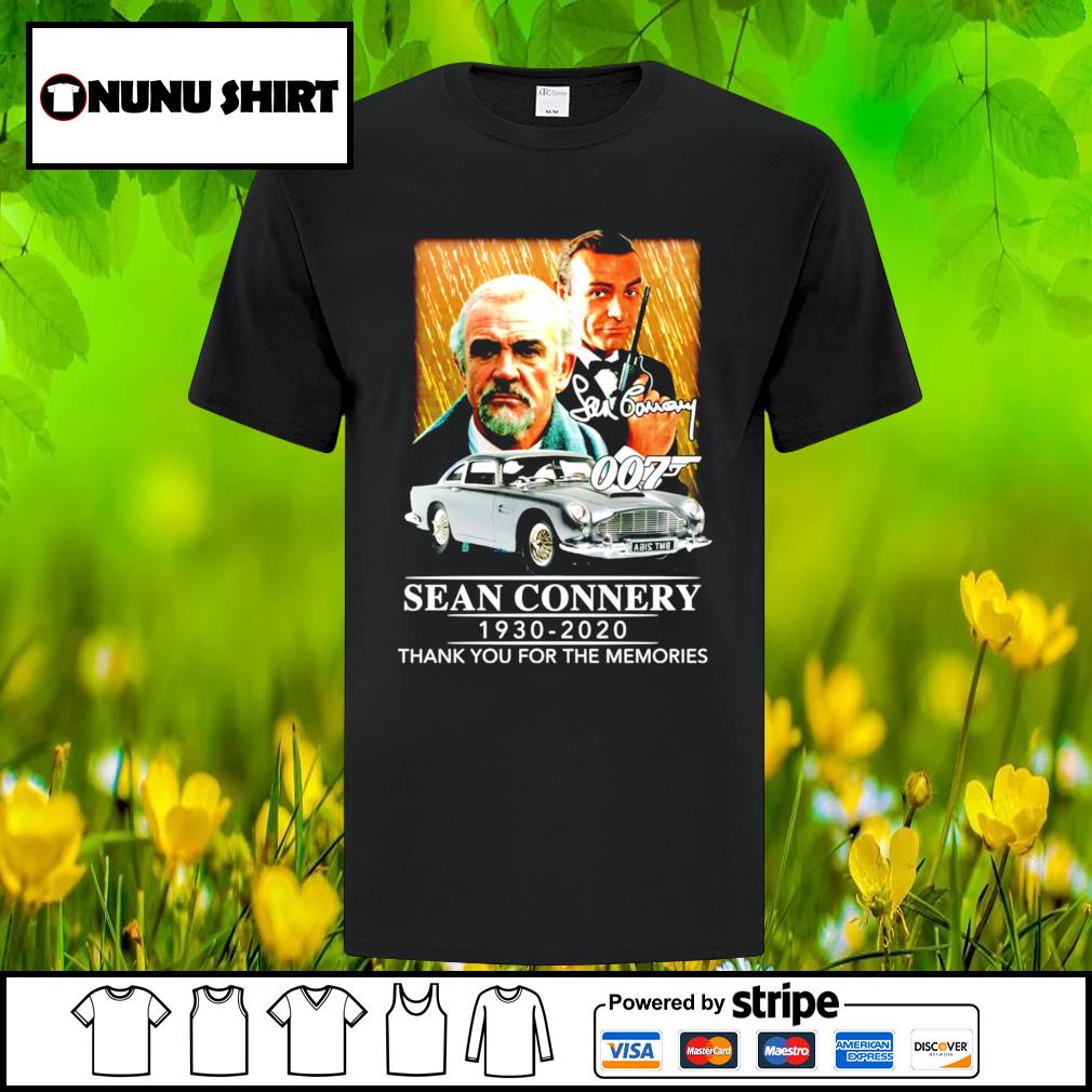 007 Sean Connery 1930-2020 thank you for the memories shirt