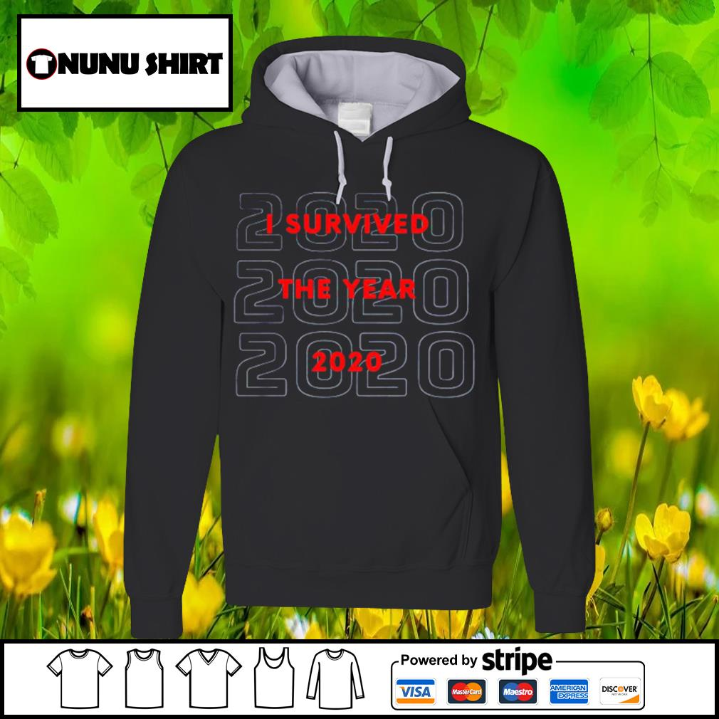 2020 I survived the year 2020 s hoodie