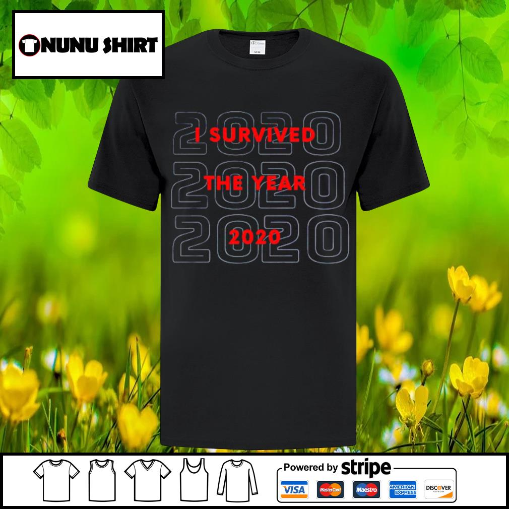 2020 I survived the year 2020 shirt