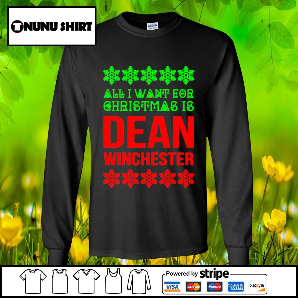 All I want for Christmas is dean winchester s longsleeve-tee