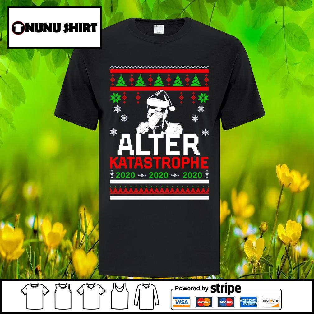 Alter Katastrophe 2020 Christmas shirt, sweater