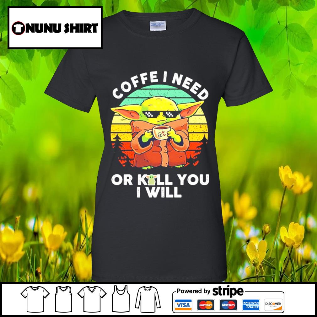 Baby Yoda coffee I need or kill you I will vintage s ladies-tee