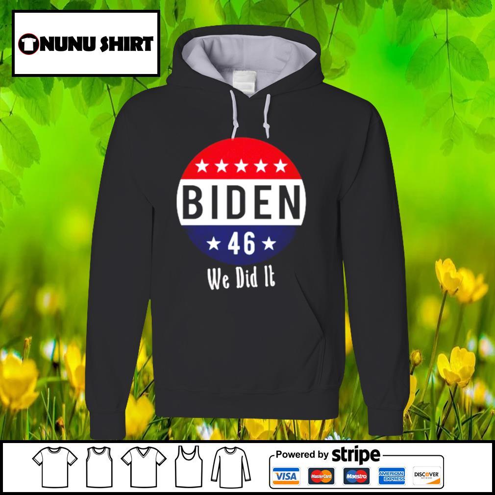 Biden 46 we did it s hoodie