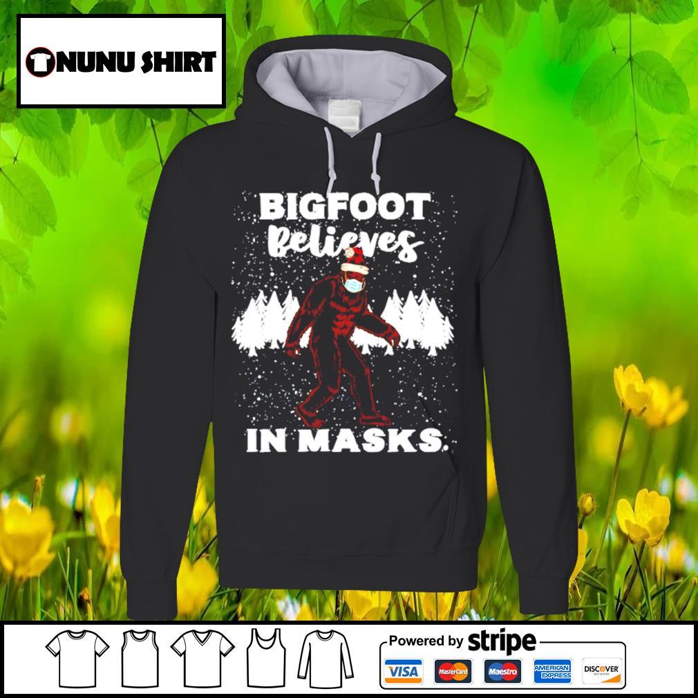 Bigfoot believes in masks Christmas s hoodie