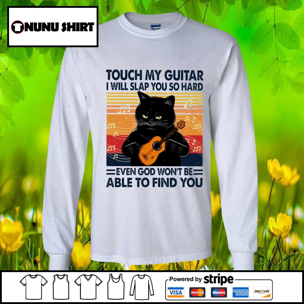 Black cat touch my guitar I will slap you so hard even god won_t be able to find you vintage s longsleeve-tee