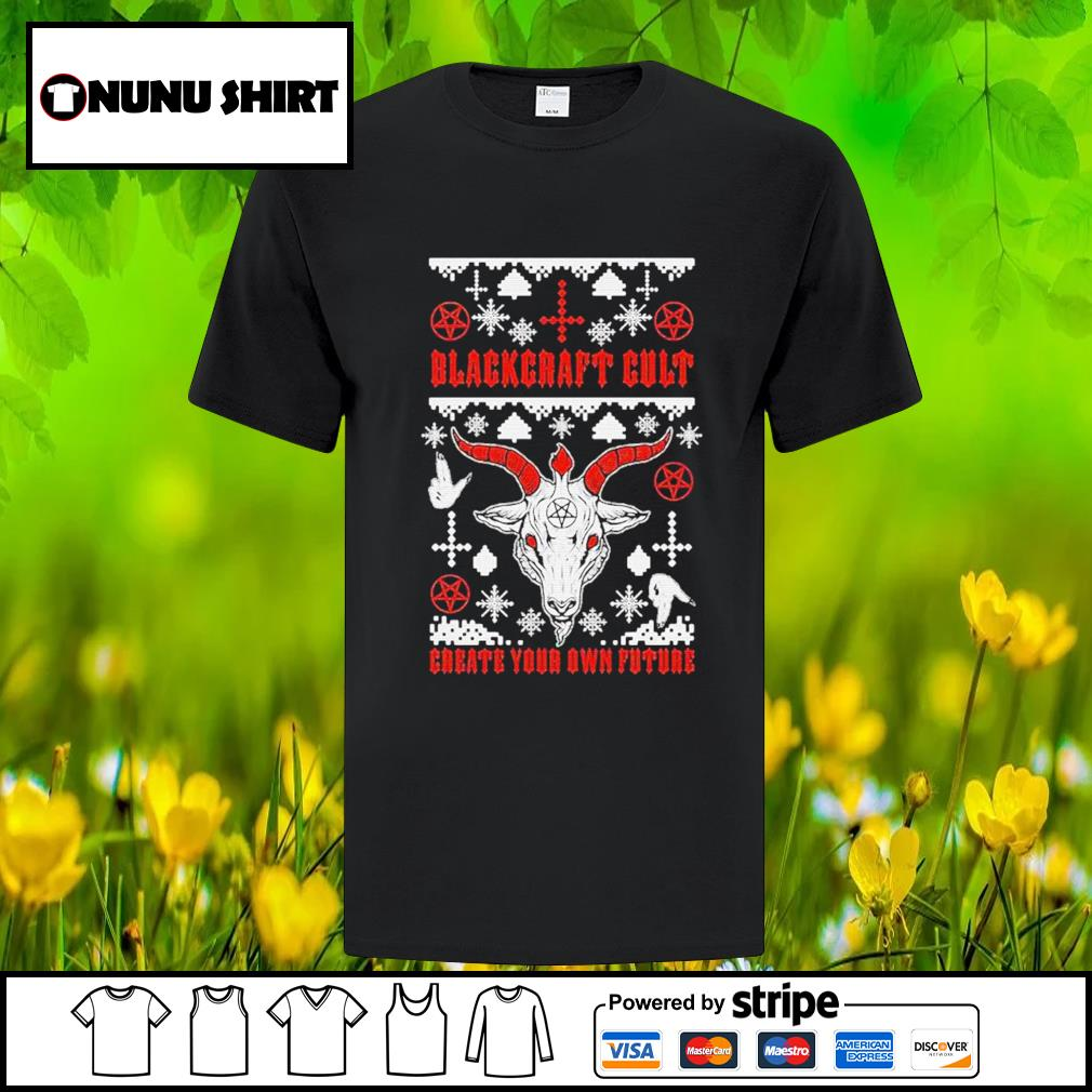Blackcraft cult create your own future Ugly Christmas shirt, sweater