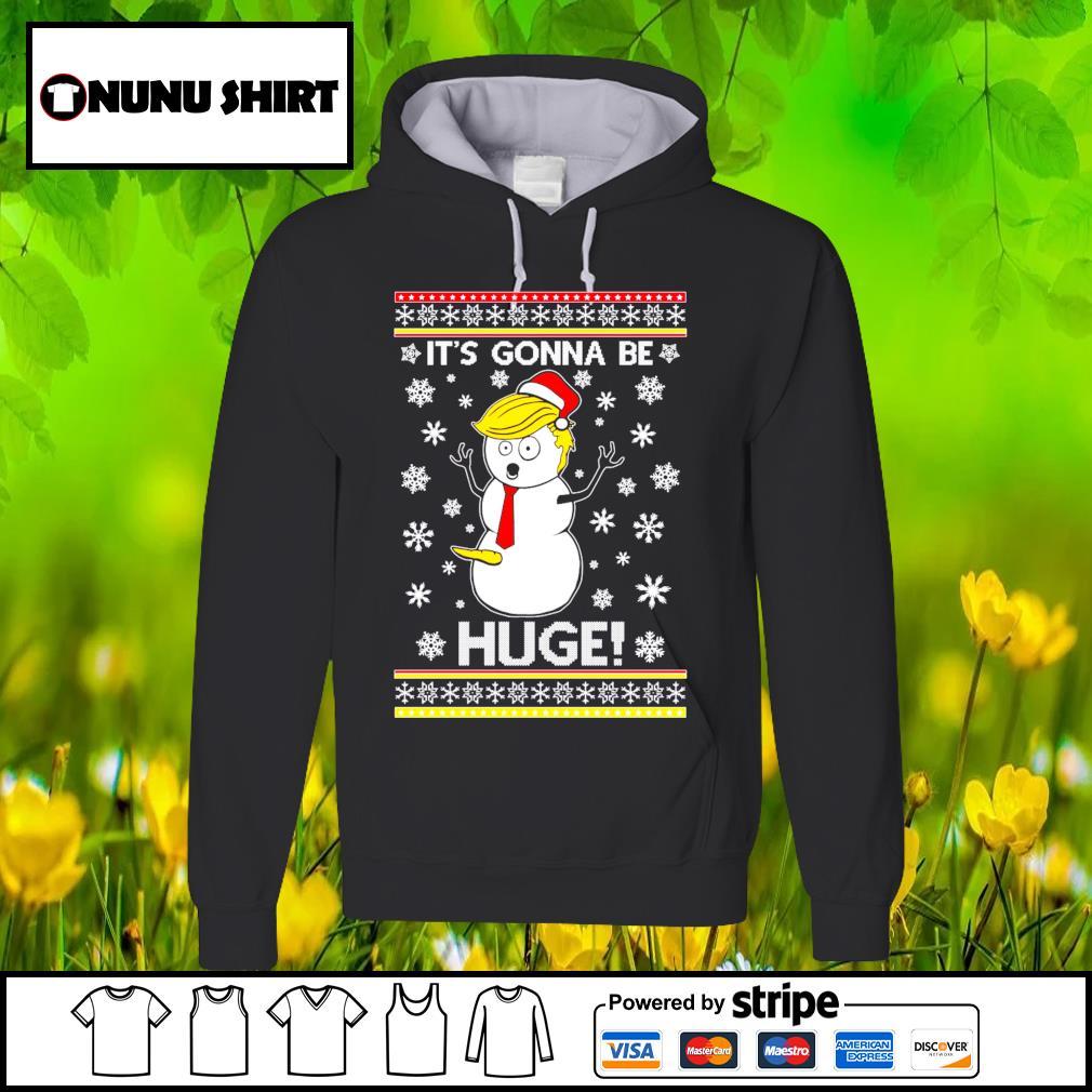 Donald Trump Santa it_s gonna be huge ugly Christmas s hoodie
