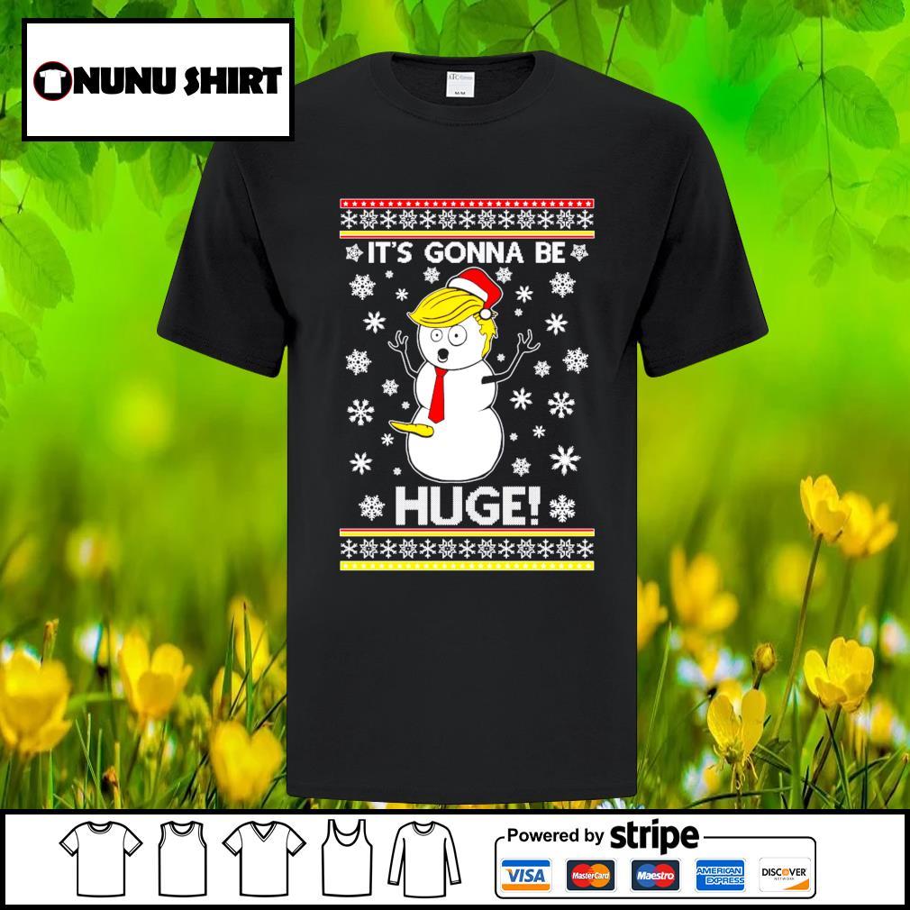 Donald Trump Santa it_s gonna be huge ugly Christmas shirt