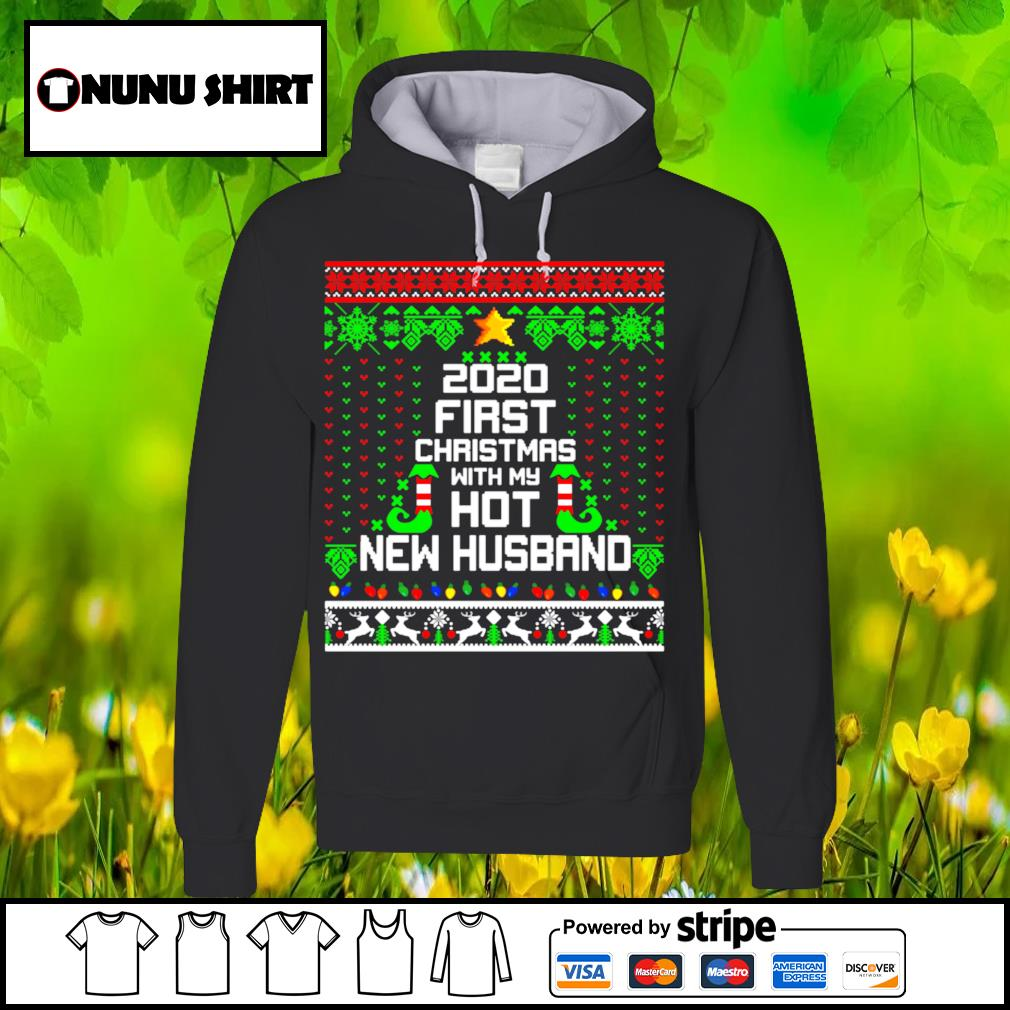 Elf 2020 first Christmas with my hot new husband shirt, sweater hoodie