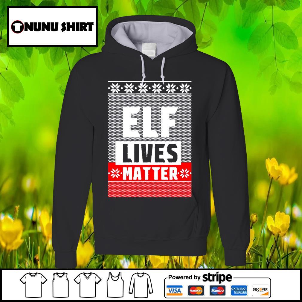 Elf lives matter ugly Christmas s hoodie