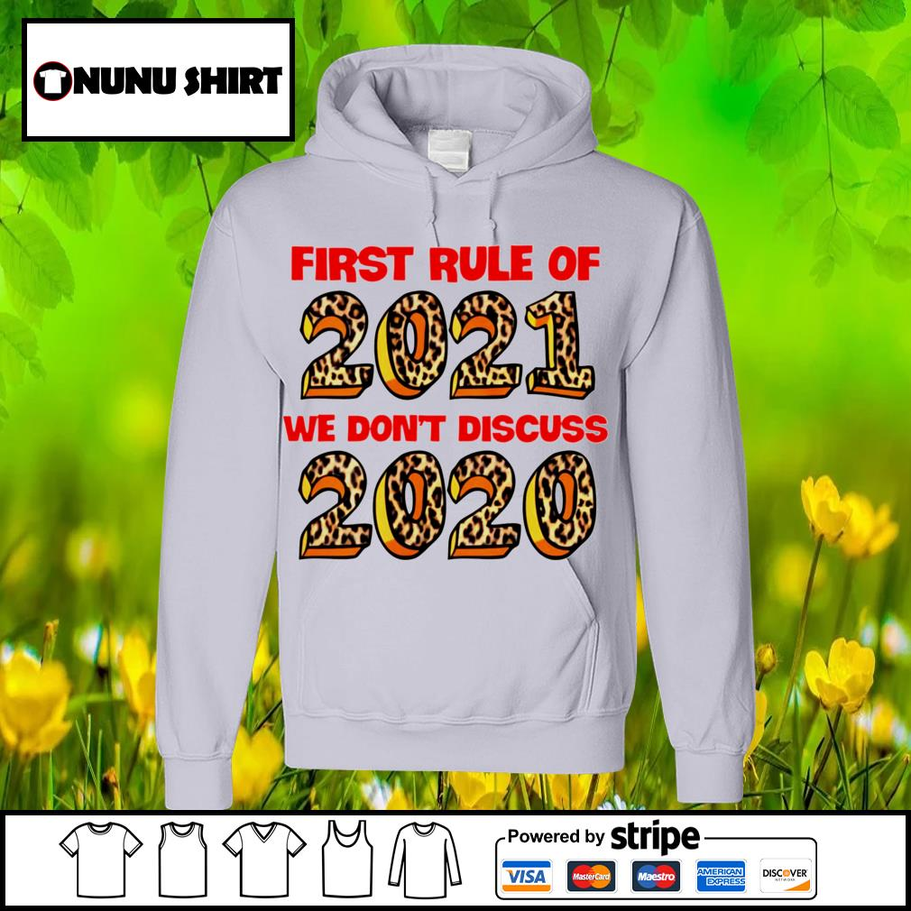 First rule of 2021 we don't discuss 2020 s hoodie
