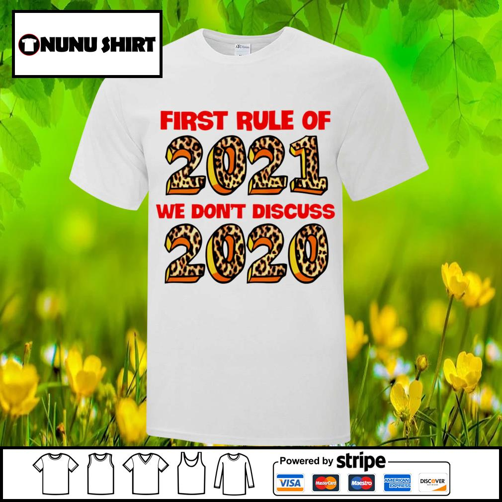 First rule of 2021 we don't discuss 2020 shirt