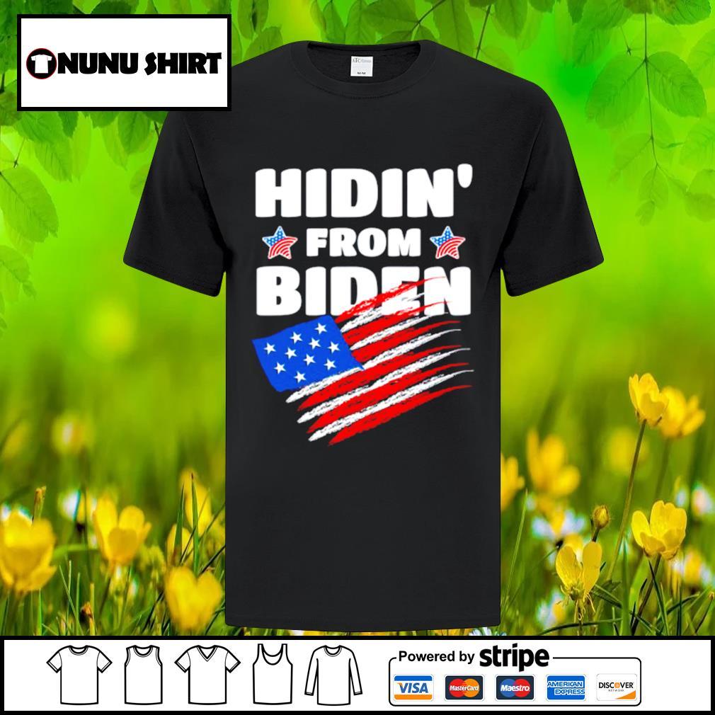 Hidin from Biden shirt