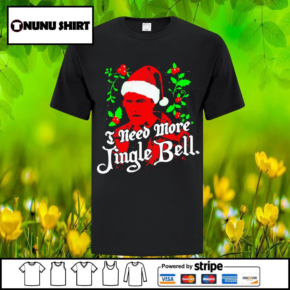 I need more Jingle Bell Christmas shirt, sweater