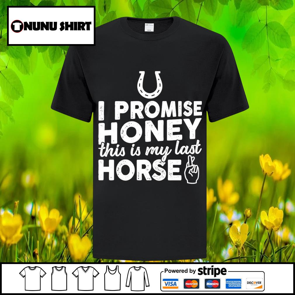 I promise honey this is my last horse shirt