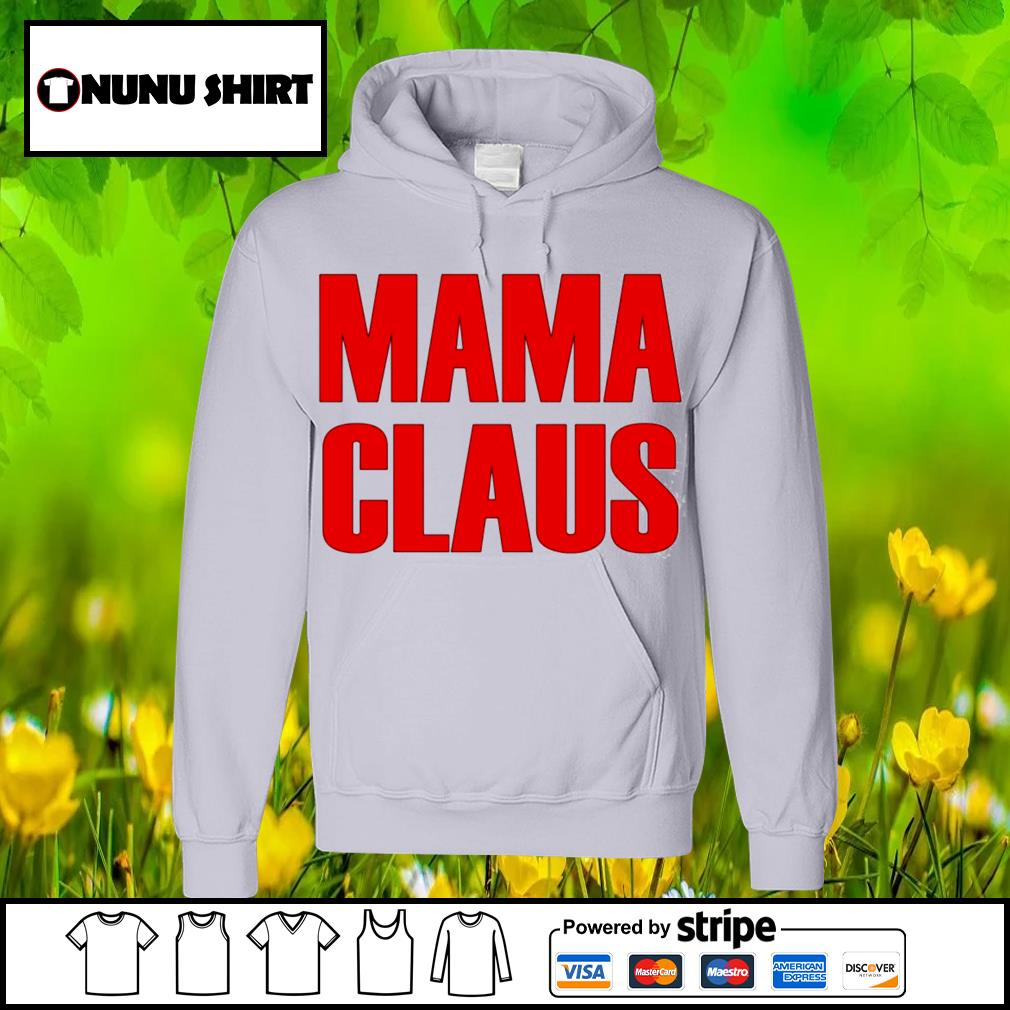 Official mama claus s hoodie