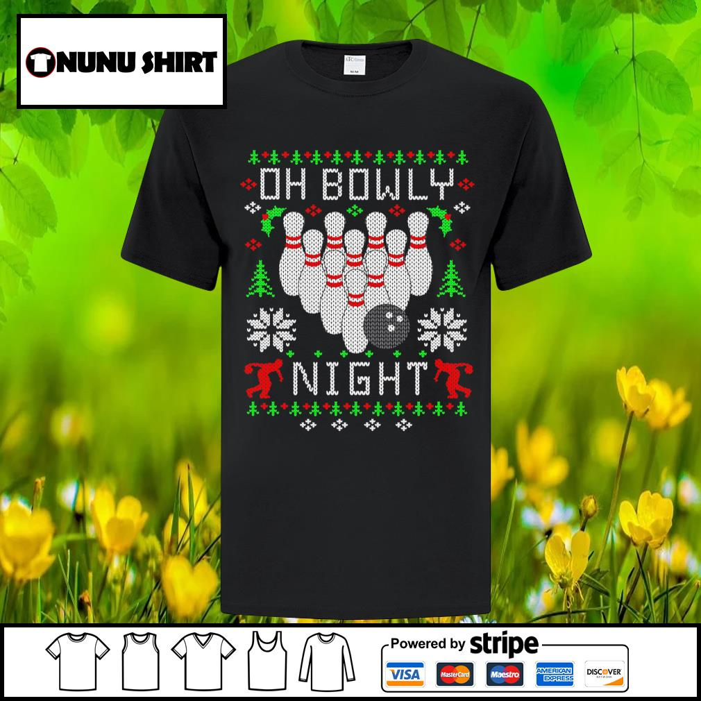 Oh bowly night Christmas shirt