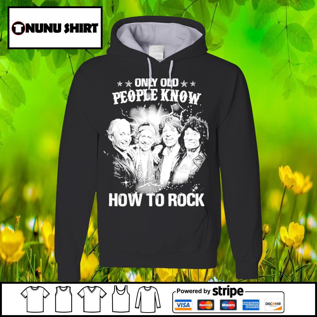 Only old people know how to rock s hoodie