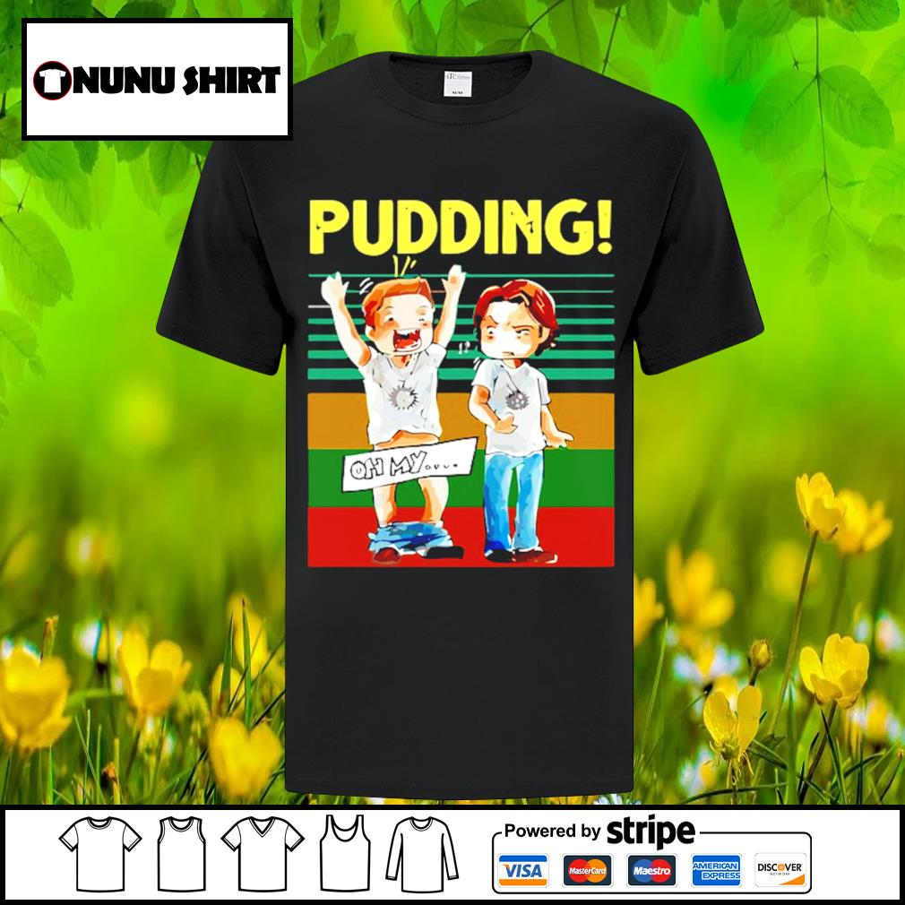 Pudding oh my Supernatural vintage shirt