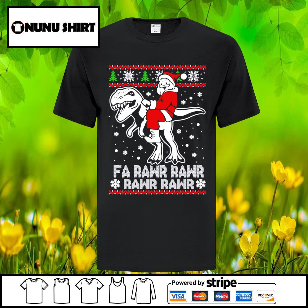 Santa Claus riding T-rex fa rawr rawr ugly Christmas shirt