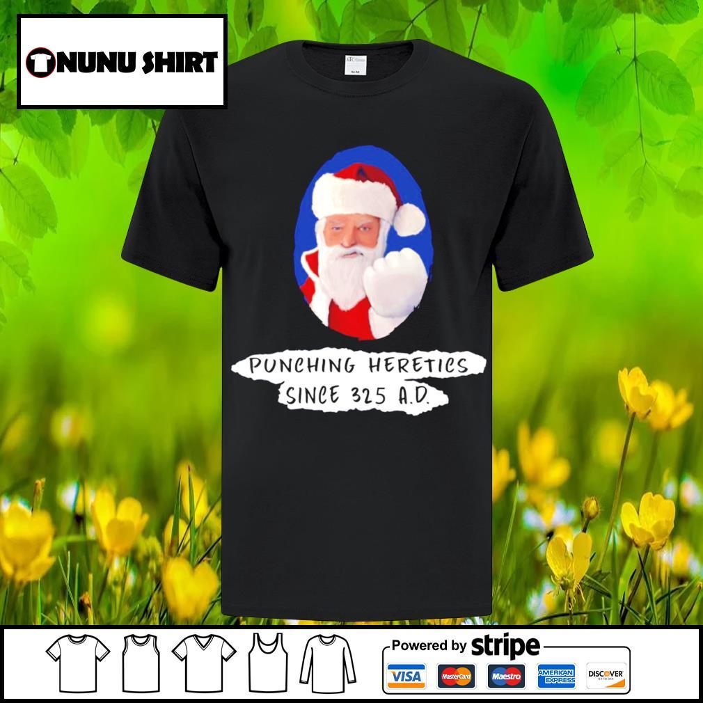 Santa punching heretics since 325 A D Christmas shirt, sweatshirt