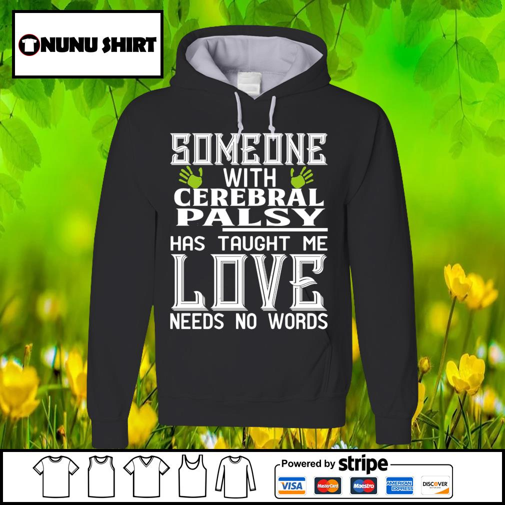 Someone with cerebral palsy has taught me love needs no words s hoodie