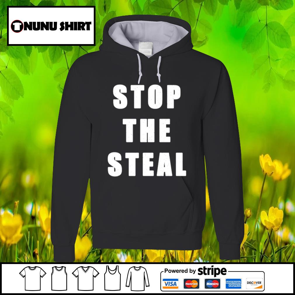 Stop the steal Trump s hoodie