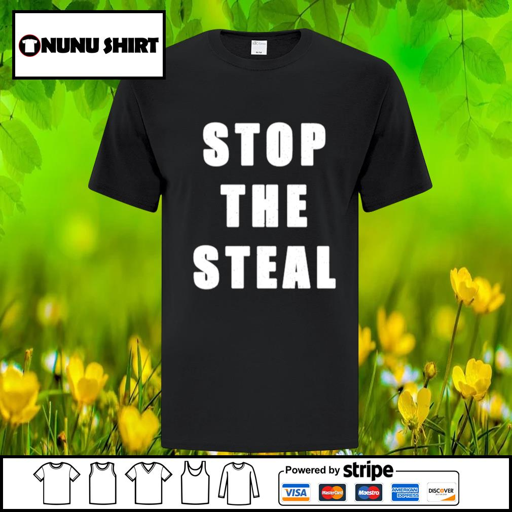 Stop the steal Trump shirt