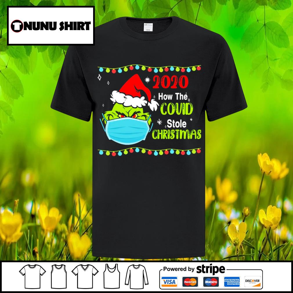 The grinch face mask 2020 how the bouid stole Christmas shirt