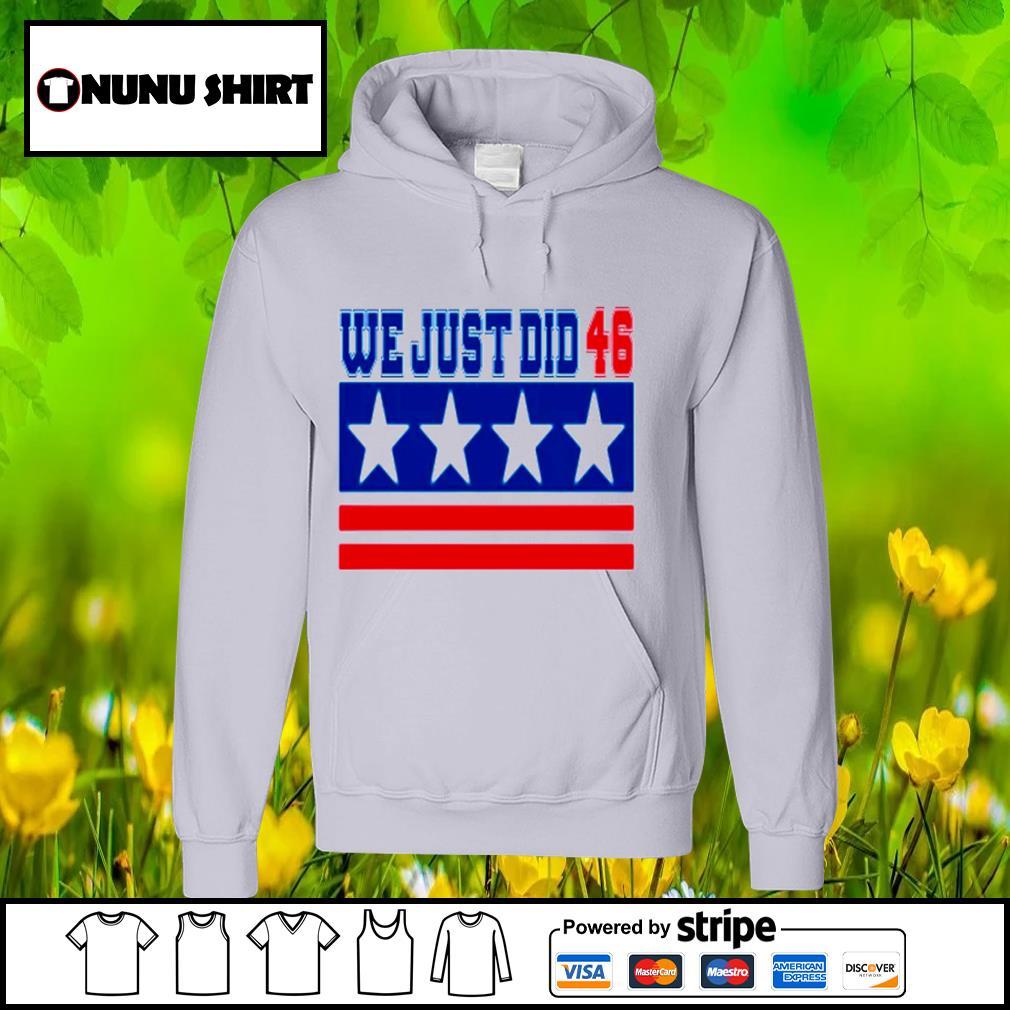 Trump and Biden we just did 46 s hoodie