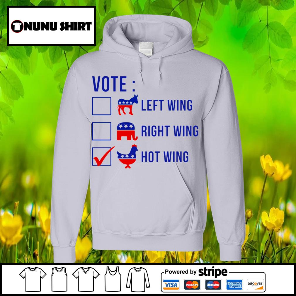 Vote left wing right wing hot wing s hoodie