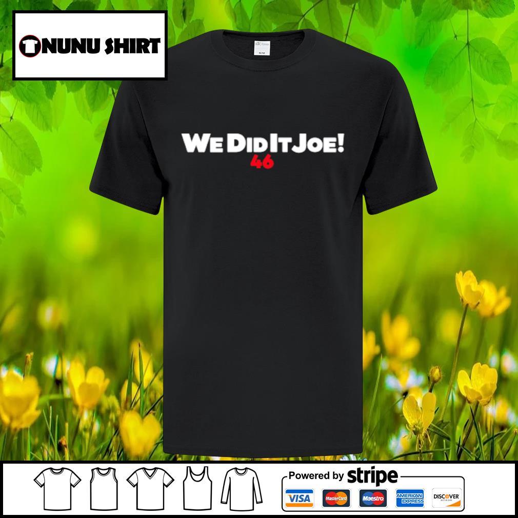 We did it Joe Biden 46 sweater shirt