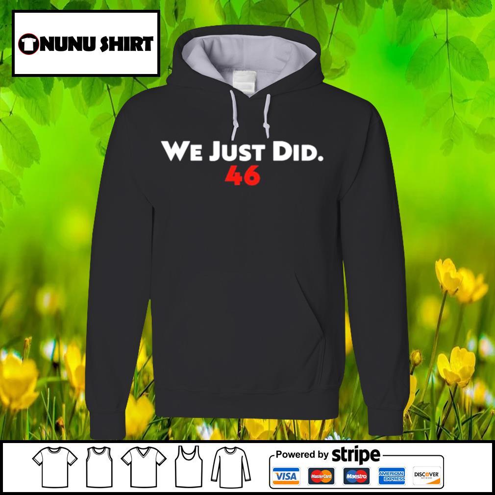 We just did 46 s hoodie